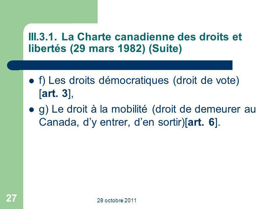 f) Les droits démocratiques (droit de vote) [art. 3],